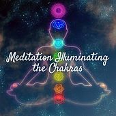 Meditation Illuminating the Chakras by Chakra's Dream