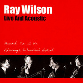 Live And Acoustic (Recorded live at the Edinburgh International Festival) by Ray Wilson