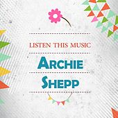 Listen This Music by Archie Shepp