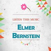 Listen This Music by Elmer Bernstein