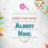 Listen This Music by Albert King
