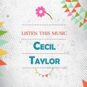 Listen This Music von Cecil Taylor