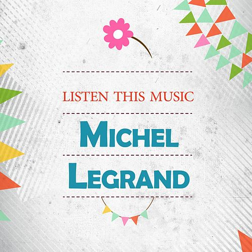 Listen This Music de Michel Legrand