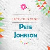 Listen This Music de Pete Johnson