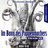Im Bann des Puppenmachers - Der Hexer von Salem 7 (Gekürzt) von Wolfgang Hohlbein