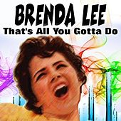 That's All You Gotta Do von Brenda Lee
