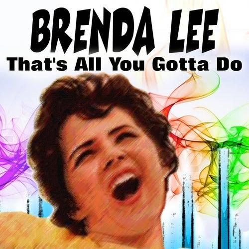 That's All You Gotta Do von Brenda Lee