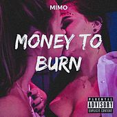 Money to Burn by Mimo
