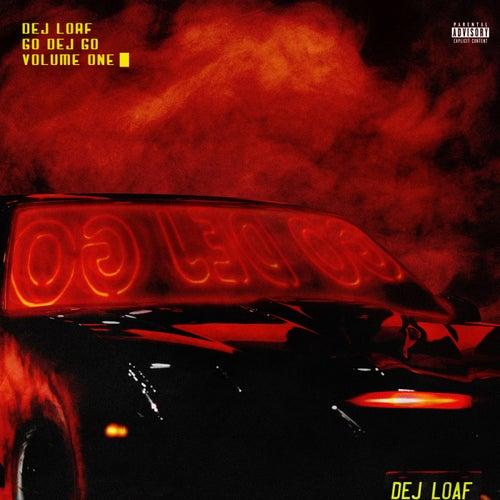 'Go DeJ Go' Vol.1 by Dej Loaf