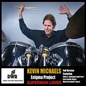 Superman Lover (Full Version) [feat. Cori Jacobs, Mark Corradetti & Chris E. Gonzaque] von Kevin Michaels Enigma Project