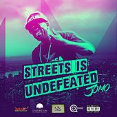 Streets Is Undefeated by Jomo