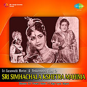 Sri Simhachala Kshetra Mahima (Original Motion Picture Soundtrack) de Ghantasala