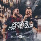 Prazer por  Prazer de Denner e Douglas