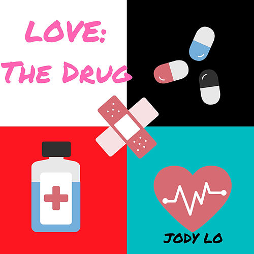 Love: The Drug by Jody Lo