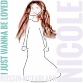 I Just Wanna Be Loved by Nicole Russin-McFarland