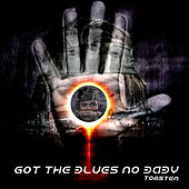 Got the blues no baby by Dj tomsten