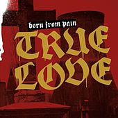 True Love de Born From Pain