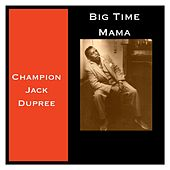 Big Time Mama de Champion Jack Dupree