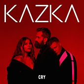 CRY (English Version) by Kazka