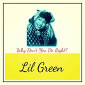 Why Don't You Do Right? von Lil Green