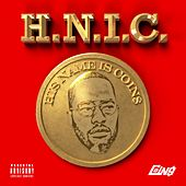 H.N.I.C: His Name Is Coin$ by Coin$