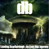 Leaving Scarborough: An Emo Rap Journey de DB