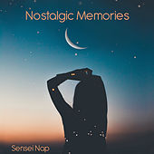 Nostalgic Memories by Sensei Nap