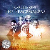 The Peacemakers by Karl Jenkins