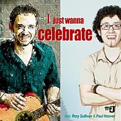 I Just Wanna Celebrate (feat. Rory Sullivan & Paul Hoover) by J.