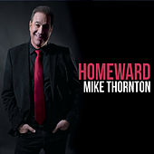 Homeward by Mike Thornton