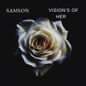 Vision's of Her de Samson