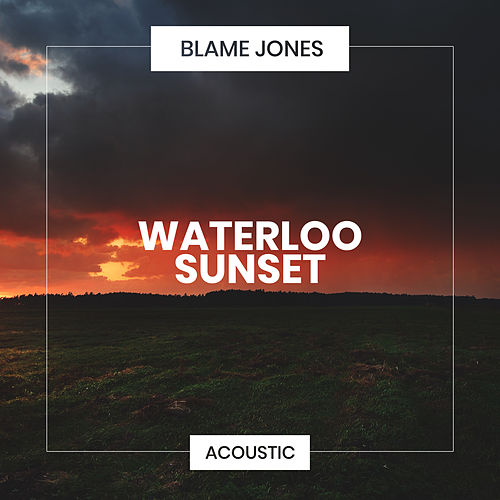 Waterloo Sunset (Acoustic) de Blame Jones