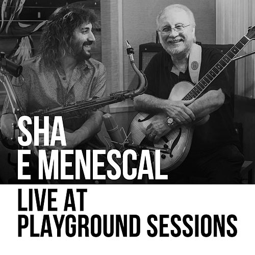 Sha & Menescal, Live at Playground Sessions de Rodrigo Sha