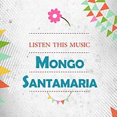 Listen This Music di Mongo Santamaria