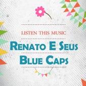 Listen This Music by Renato E Seus Bluecaps