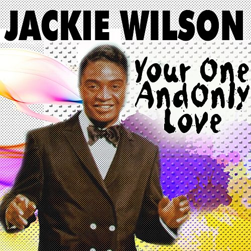 Your One And Only Love von Jackie Wilson