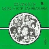 100 Anos de Música Popular Brasileira  Vol: 8 (Ao Vivo) de Various Artists