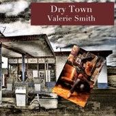 Dry Town de Valerie Smith