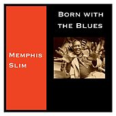 Born with the Blues von Memphis Slim