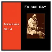 Frisco Bay by Memphis Slim
