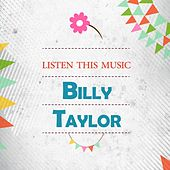 Listen This Music by Billy Taylor