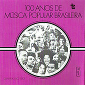 100 Anos de Música Popular Brasileira  Vol: 5 (Ao Vivo) by Various Artists