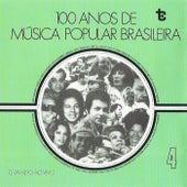 100 Anos de Música Popular Brasileira  Vol: 4 (Ao Vivo) von Various Artists