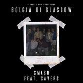 Bolgia Di Glasgow von Smash