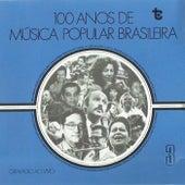 100 Anos de Música Popular Brasileira  Vol: 3 (Ao Vivo) de Various Artists