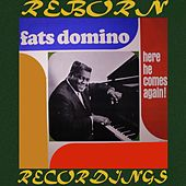 Here He Comes Again! (HD Remastered) von Fats Domino