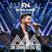 Um Sonho Outra Vez (Ao Vivo) de Felipe Nunes