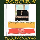 Serenade to a Bus Seat (Keepnews Collection, Expanded, HD Remastered) di Clark Terry