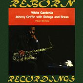 White Gardenia (HD Remastered) by Johnny Griffin