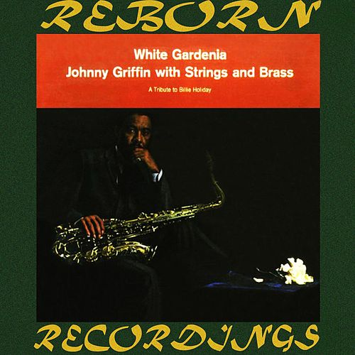 White Gardenia (HD Remastered) von Johnny Griffin